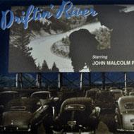 Driftin' River | JOHN MALCOLM PENN