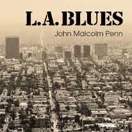 L.A. Blues | JOHN MALCOLM PENN